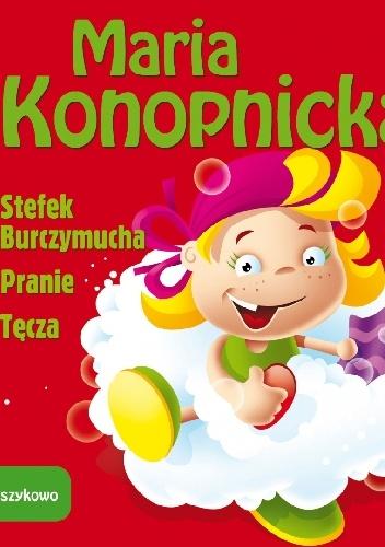 Maria Konopnicka - Stefek Burczymucha, Pranie, Tęcza - Wierszykowo