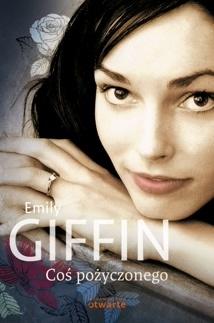 Emily Giffin - Coś pożyczonego