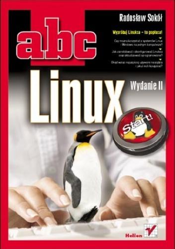 Radosław Sokół - ABC Linux. Wydanie II