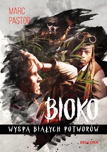 Marc Pastor - Bioko. Wyspa białych potworów