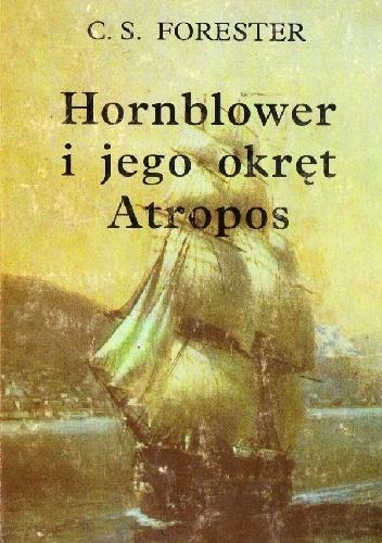 "Cecil Scott Forester - Hornblower i jego okręt ""Atropos"""