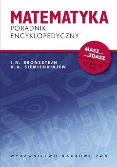 Igor N. Bronsztejn - Matematyka. Poradnik encyklopedyczny