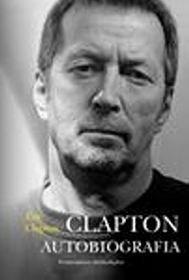 Eric Clapton - Clapton. Autobiografia