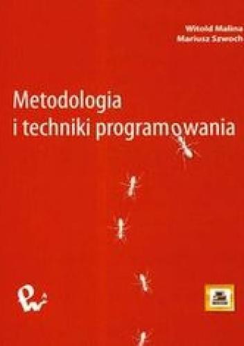 Malina Witold - Metodologia i techniki programowania