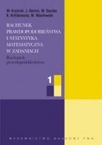 Włodzimierz Krysicki - Rachunek prawdopodobieństwa i statystyka matematyczna w zadaniach, cz. 1