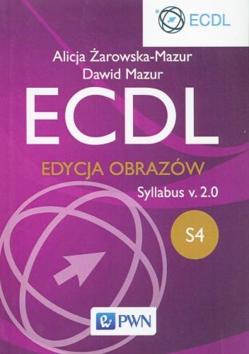 Alicja Żarowska-Mazur - Ecdl S4. Edycja obrazów. Syllabus v.2.0