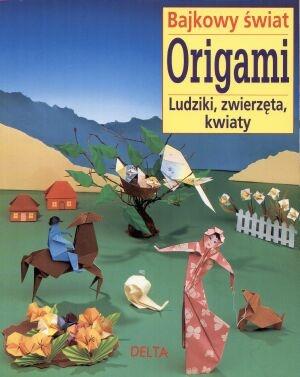 Zülal Aytüre-Scheele - Bajkowy świat origami - ludziki, zwierzęta, kwiaty