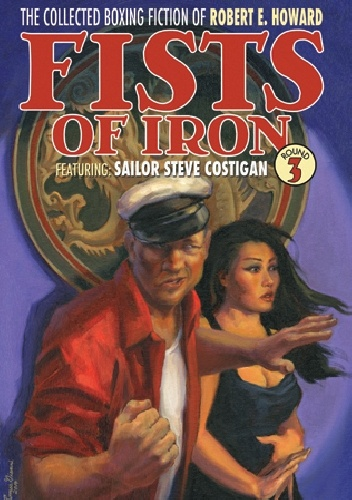 Robert Ervin Howard - The Collected Boxing Fiction of Robert E. Howard: Fists of Iron Round 3