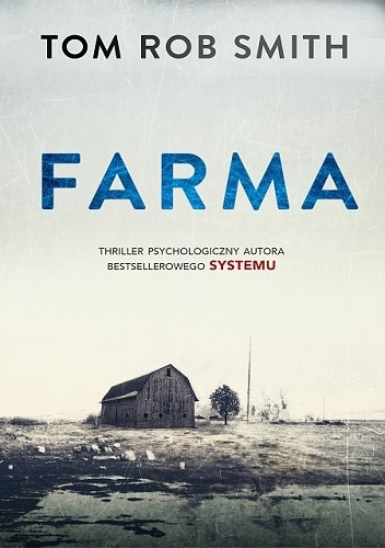 Tom Rob Smith - Farma