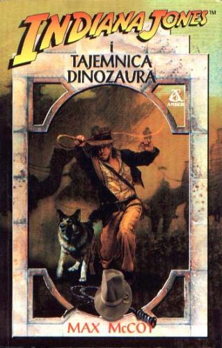 Max McCoy - Indiana Jones i Tajemnica Dinozaura