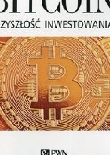 - Bitcoin - Przyszłość inwestowania