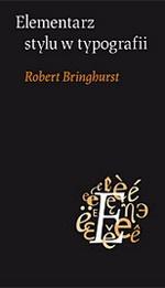 Robert Bringhurst - Elementarz stylu w typografii