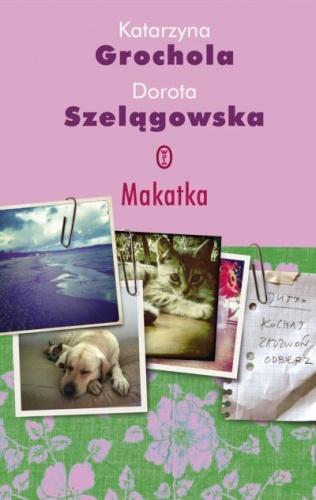 Katarzyna Grochola - Makatka