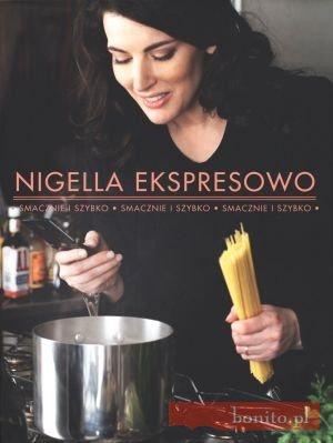 Nigella Lawson - Nigella ekspresowo. Smacznie i szybko