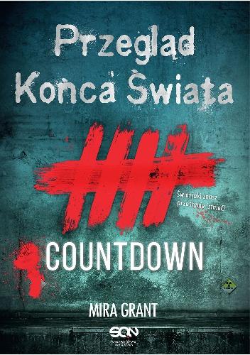Mira Grant - Przegląd Końca Świata: Countdown
