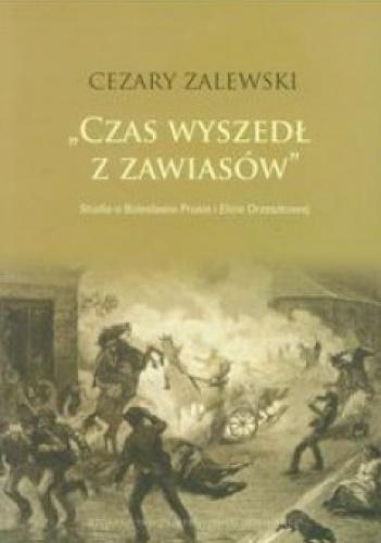 """Cezary Zalewski - """"Czas wyszedł z zawiasów"""": studia o Bolesławie Prusie i Elizie Orzeszkowej"""