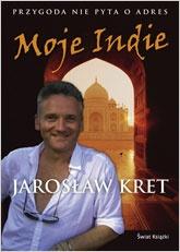 Jarosław Kret - Moje Indie