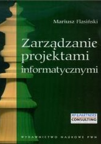 Flasiński Mariusz - Zarządzanie projektami informatycznymi