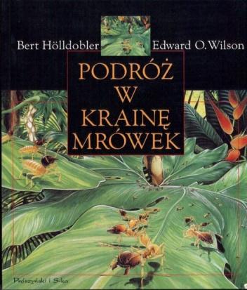 Edward O. Wilson - Podróż w krainę mrówek: Dzieje badań naukowych