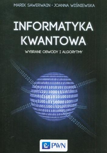 Joanna Wiśniewska - Informatyka kwantowa. Wybrane obwody i algorytmy
