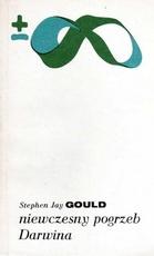 Stephen Jay Gould - Niewczesny pogrzeb Darwina