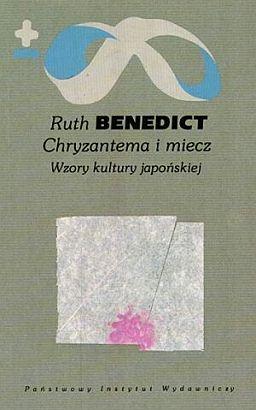 Ruth Benedict - Chryzantema i miecz. Wzory kultury japońskiej