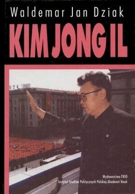 Waldemar J. Dziak - Kim Jong Il