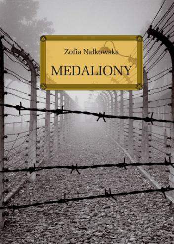 Zofia Nałkowska - Medaliony