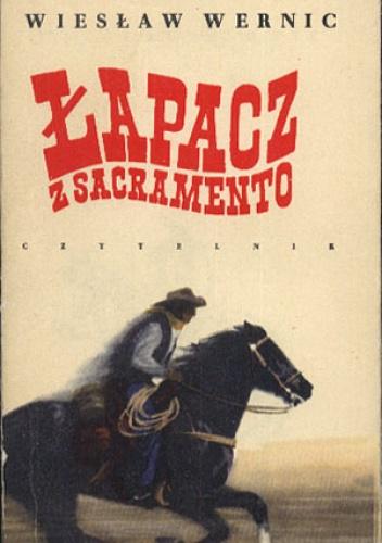 Wiesław Wernic - Łapacz z Sacramento