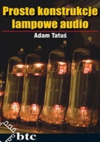 Adam Tatuś - Proste konstrukcje - lampowe audio