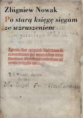Zbigniew Nowak - Po starą księgę sięgam ze wzruszeniem