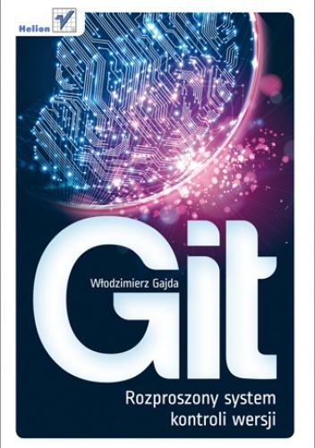 Włodzimierz Gajda - Git. Rozproszony system kontroli wersji