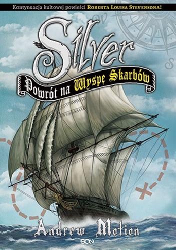 Andrew Motion - Silver. Powrót na Wyspę Skarbów