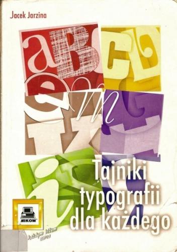 Jacek Jarzina - Tajniki typografii dla każdego