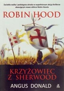 Angus Donald - Robin Hood. Krzyżowiec z Sherwood