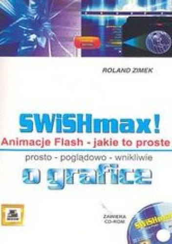 Zimek Roland - SWiSHmax! Animacje Flash + CD
