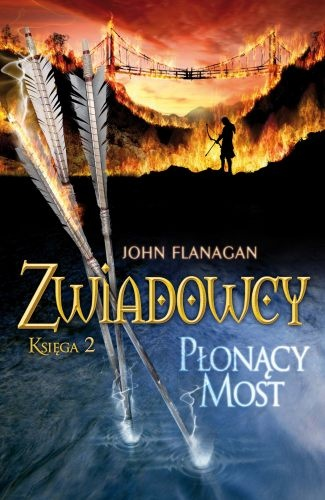 John Flanagan - Zwiadowcy. Płonący Most