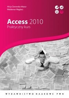 Alicja Żarowska-Mazur - Access 2010. Praktyczny kurs