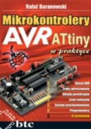 Rafał Baranowski - Mikrokontrolery AVR ATtiny w praktyce