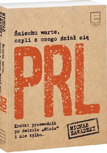 Michał Zawadzki - Śmiechu warte, czyli z czego śmiał się PRL