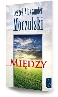Leszek Aleksander Moczulski - Między