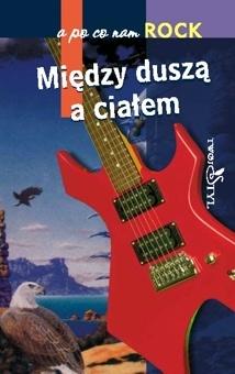 Marcin Rychlewski - A po co nam rock. Między duszą a ciałem