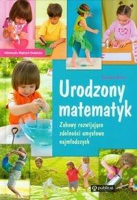 Katarzyna Mitros - Urodzony matematyk. Zabawy Rozwijające Zdolności Umysłowe Najmłodszych