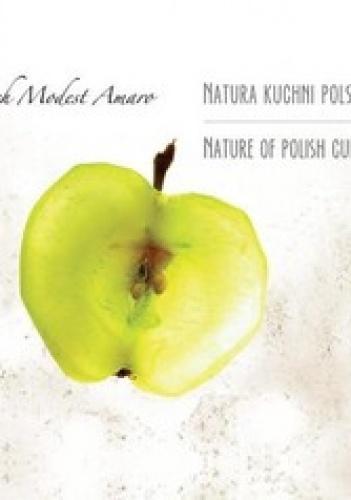 Wojciech Modest Amaro Natura Kuchni Polskiej