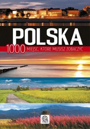 Jolanta Bąk - Polska. 1000 miejsc które musisz zobaczyć