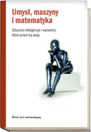 Ignasi - Umysł, maszyny i matematyka. Sztuczna inteligencja i wyzwania, które przed nią stoją