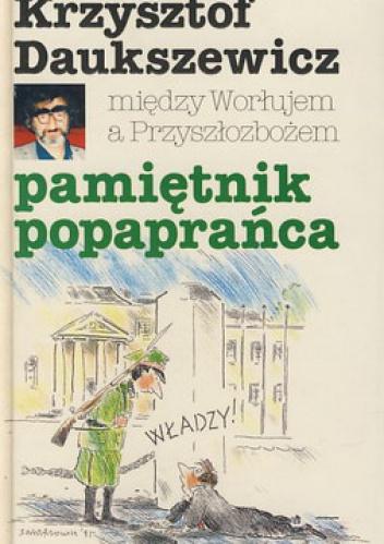 Krzysztof Daukszewicz - Między Worłujem a Przyszłozbożem. Pamiętnik popaprańca