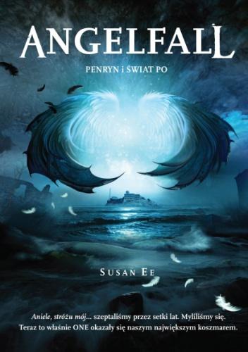 Susan Ee - Angelfall. Penryn i Świat Po