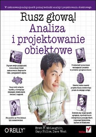 Gary Pollice - Analiza i projektowanie obiektowe. Rusz głową!