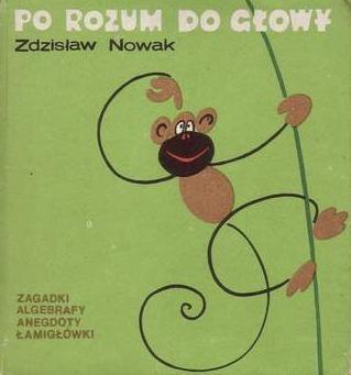 Zdzisław Nowak - Po rozum do głowy. Wesoła logika